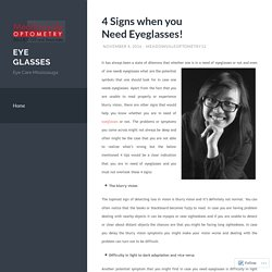 4 Signs when you Need Eyeglasses!