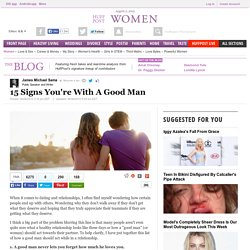 15 Signs You're With A Good Man