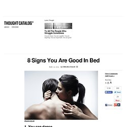 8 Signs You Are Good In Bed
