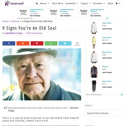 9 Signs You're An Old Soul ⋆ LonerWolf