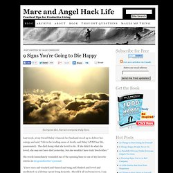 9 Signs You're Going to Die Happy