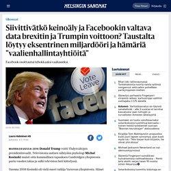 """Siivittivätkö keinoäly ja Facebookin valtava data brexitin ja Trumpin voittoon? Taustalta löytyy eksentrinen miljardööri ja hämäriä """"vaalienhallintayhtiöitä"""""""