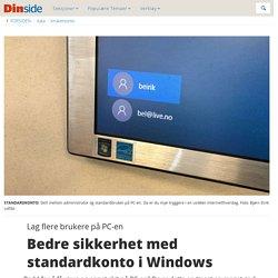 Lag flere brukere påPC-en - Bedre sikkerhet med standardkonto i Windows