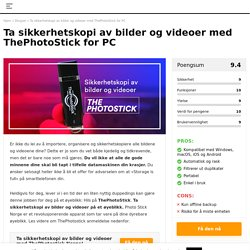 ThePhotoStick anmeldelse 2019: Sikkerhetskopiering av bilder og videoer!