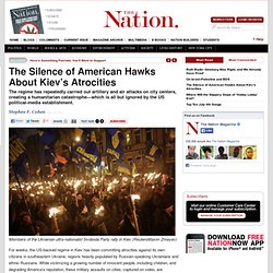 The Silence of American Hawks About Kiev's Atrocities