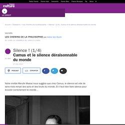 Silence ! (1/4) : Camus et le silence déraisonnable du monde