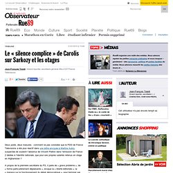 """Le """"silence complice"""" de Carolis sur Sarkozy et les otages"""