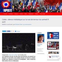 Calais : silence médiatique sur la nuit de terreur du samedi 9 avril