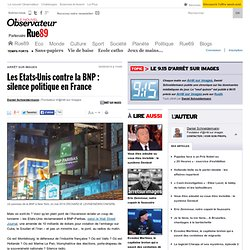 Les Etats-Unis contre la BNP: silence politique en France