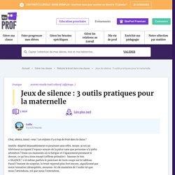 Jeux de silence : 3 outils pratiques pour la maternelle