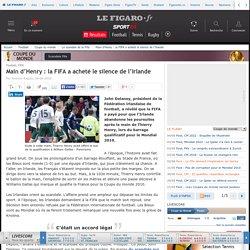 Main d'Henry : la FIFA a acheté le silence de l'Irlande - Le scandale de la Fifa - Coupe du monde