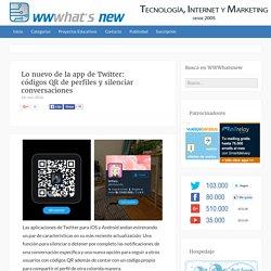 Lo nuevo de la app de Twitter: códigos QR de perfiles y silenciar conversaciones