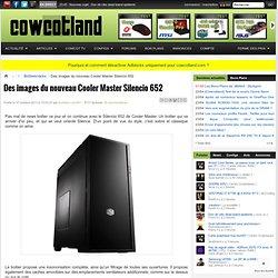 Des images du nouveau Cooler Master Silencio 652 - Boîtiers/racks
