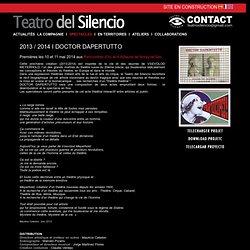 2013 / 2014 - CRÉATION : Doctor Dappertutto
