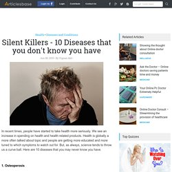 Silent Killers - 10 Diseases that you don't know you have