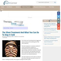 The Silent Treatment And What You Can Do To Stop It Cold