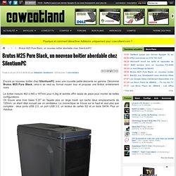 Brutus M25 Pure Black, un nouveau boitier abordable chez SilentiumPC