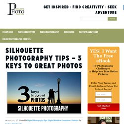 Silhouette Photography Tips - 3 Keys to Great Photos