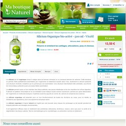 Silicium organique bio-activé - 500 ml - vitasil - silicium liquide