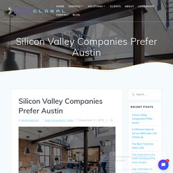 Silicon Valley Companies Prefer Austin For Sales Lead Generation