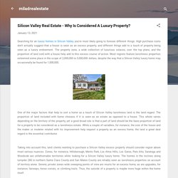 Silicon Valley Real Estate - Why Is Considered A Luxury Property?