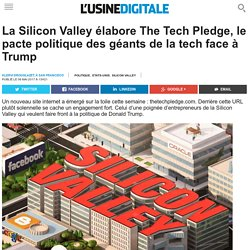 la-silicon-valley-elabore-the-tech-pledge-le-pacte-politique-des-geants-de-la...
