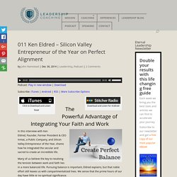011 Ken Eldred – Silicon Valley Entrepreneur of the Year on Perfect Alignment