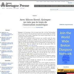 Avec Silicon Kerné, Quimper ne rate pas le train de l'innovation numérique