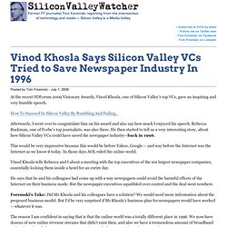 Vinod Khosla Says Silicon Valley VCs Tried to Save Newspaper Ind