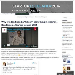 "Why we don't need a ""Silicon"" something in Iceland – Ben Kepes – Startup Iceland 2014"