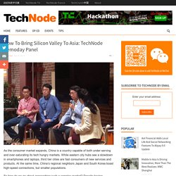 How To Bring Silicon Valley To Asia: TechNode Demoday Panel