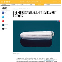 Hey Silicon Valley, Let's Talk About Periods
