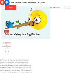 Silicon Valley is Lying to You
