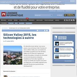 Silicon Valley 2015, les technologies à suivre -