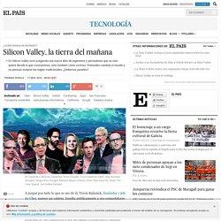 Silicon Valley, la tierra del mañana