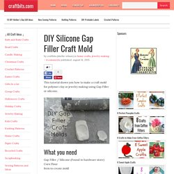 DIY Silicone Gap Filler Craft Mold - Home Crafts - craftbits.com
