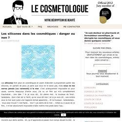 Les silicones dans les cosmétiques : danger ou non ?