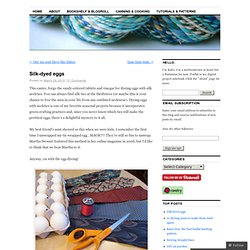 Silk-dyed eggs | Foxflat's Blog