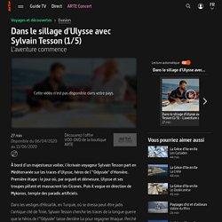 Dans le sillage d'Ulysse avec Sylvain Tesson (1/5) - L'aventure commence
