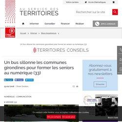 [Gironde] Un bus sillonne les communes girondines pour former les seniors au numérique