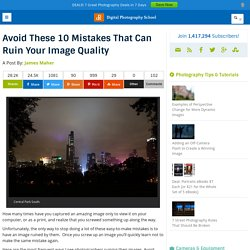 10 Silly Mistakes That Can Ruin Your Image Quality