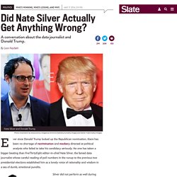 Did Nate Silver actually get anything wrong about Donald Trump?