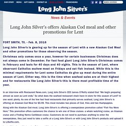 Long John Silver's offers Alaskan Cod meal and other promotions for Lent