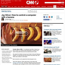 Jay Silver: How to control a computer with a banana