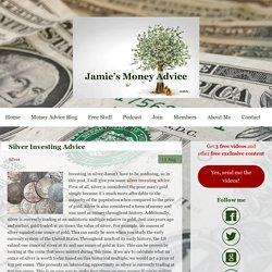 Silver Investing Advice - Jamie's Money Advice