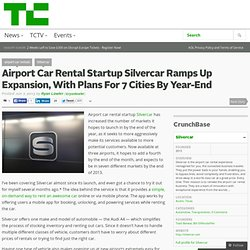 Airport Car Rental Startup Silvercar Ramps Up Expansion, With Plans For 7 Cities By Year-End
