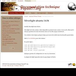 Silverlight ubuntu 14.04 - Documentation technique Popaul77.org