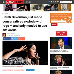 Sarah Silverman just made conservatives explode with rage — and only needed to use six words