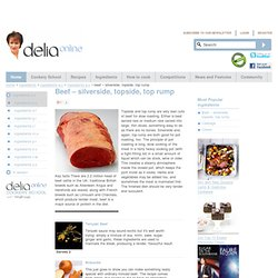 Beef – silverside, topside, top rump - Ingredients a-c - Ingredients - from Delia Online
