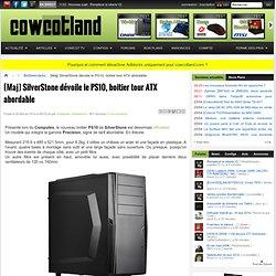 [Maj] SilverStone dévoile le PS10, boitier tour ATX abordable - Boîtiers/racks